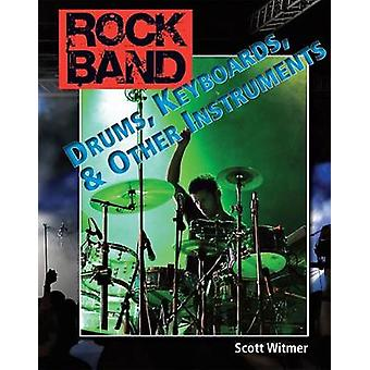 Drums - Keyboards - and Other Instruments by Scott Witmer - 978160453