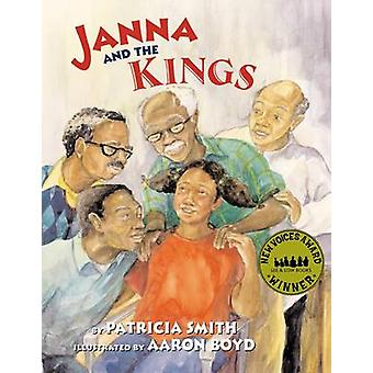 Janna and the Kings by Patricia Smith - Aaron Boyd - 9781620142530 Bo