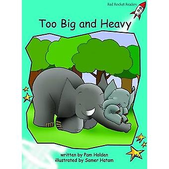 Too Big and Heavy - Fluency - Level 2 (International edition) by Pam Ho