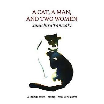 A Cat - A Man - And Two Women by Jun'ichiro Tanizaki - 9781911547037