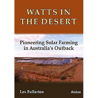 Watts in the Desert - Pioneering Solar Farming in Australia's Outback