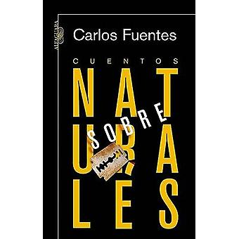 Cuentos Sobrenaturales by Carlos Fuentes - 9789707709911 Book