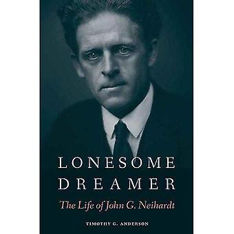 Lonesome Dreamer: The Life of John G. Neihardt