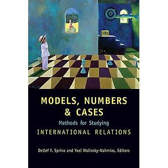 Modelle - zahlen- und Fälle - Methoden für das Studium der internationalen Beziehungen