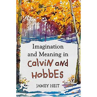 Imagination et le sens de Calvin et Hobbes de Jamey Heit - 97807864