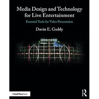Media Design and Technology for Live Entertainment by Davin Gaddy