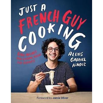 Just a French Guy Cooking by Alex French