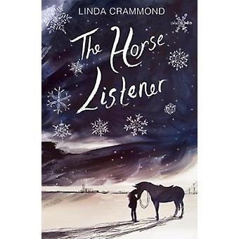 The Horse Listener by Linda Crammond