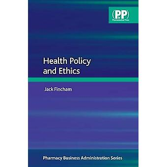 Health Policy and Ethics by Jack E. Fincham - 9780853698388 Book