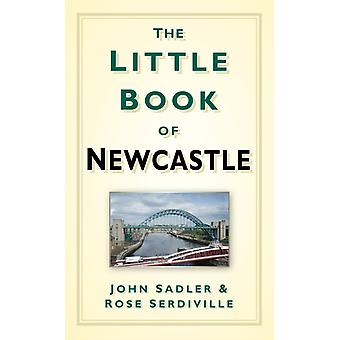 Little Book of Newcastle by John Sadler