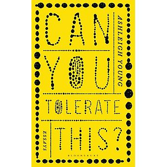 Can You Tolerate This by Ashleigh Young