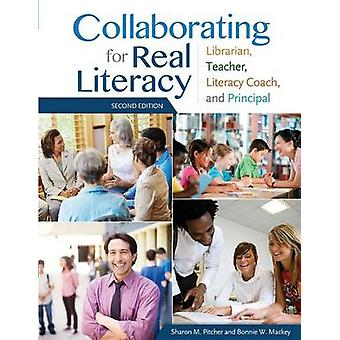 Collaborating for Real Literacy - Librarian - Teacher - Literacy Coach