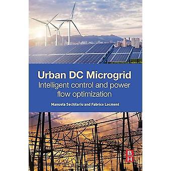 Urban DC Microgrid by Sechilariu & Manuela
