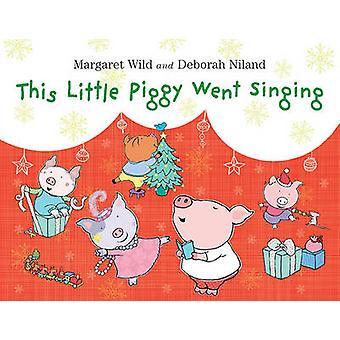 Ta mała świnka poszedł śpiewu przez Margaret Wild - Deborah Niland - 97