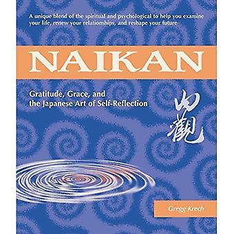 Naikan: Dankbarkeit, Granc und der japanischen Kunst der Selbstreflexion