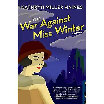 War Against Miss Winter The by Haines & Kathryn Miller
