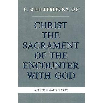 Christ the Sacrament of the Encounter with God by Schillebeeckx & Edward