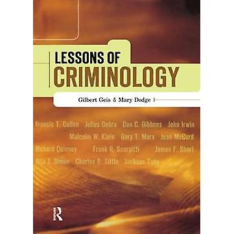 Lessons of Criminology by Geis & Gilbert