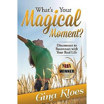 Whats Your Magical Moment by Kloes & Gina