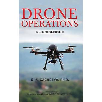 Drone Operations A Jurislogue by Sachdeva & G S