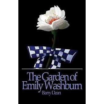 The Garden of Emily Washburn by Dean & Barry
