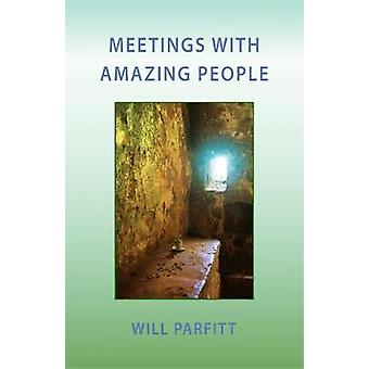 Meetings with Amazing People by Parfitt & Will