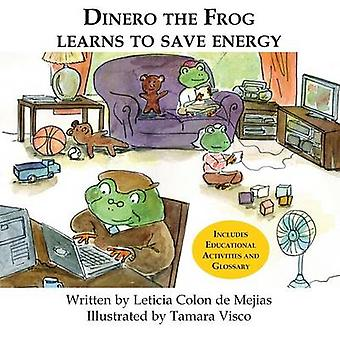 Dinero the Frog Learns to Save Energy by Colon De Mejias & Leticia