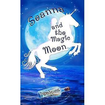 Seanna and the Magic Moon by Clarke & Kiera