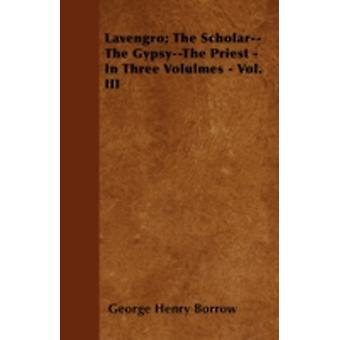 Lavengro The ScholarThe GypsyThe Priest  In Three Volulmes  Vol. III by Borrow & George Henry