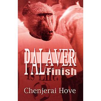 Palaver Finish by Hove & Chenjerai