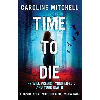 Time to Die by Mitchell & Caroline