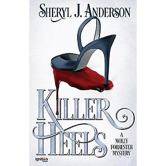Killer Heels A Molly Forrester Mystery by Anderson & Sheryl J