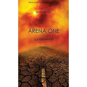 Arena One Slaverunners Book 1 of the Survival Trilogy by Rice & Morgan