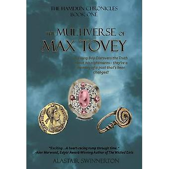The Multiverse of Max Tovey by Swinnerton & Alastair