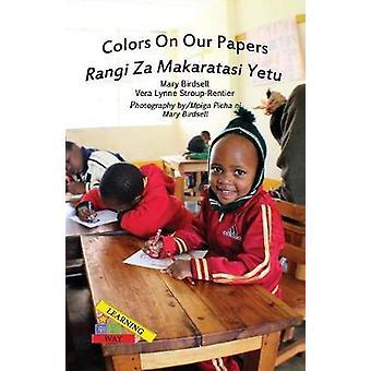 Farben auf unseren PapierenRangi Za Makaratasi Yetu von Birdsell & Mary