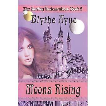 Moons Rising by Ayne & Blythe