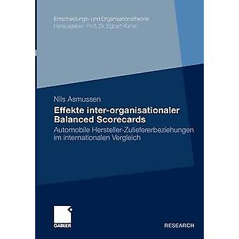 Effekte interorganisationaler Balanced Scorecards  Automobile HerstellerZuliefererbeziehungen im internationalen Vergleich by Asmussen & Nils