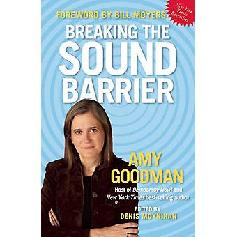 Breaking the Sound Barrier by Amy Goodman - 9781931859998 Book