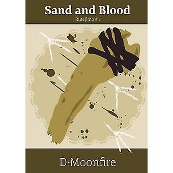 Sand and Blood by Moonfire & D.