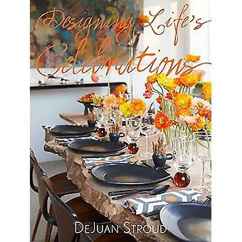 Designing Lifes Celebrations von Dejuan Stroud