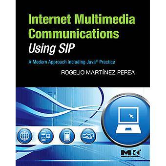 Internet Multimedia Communications Using SIP - A Modern Approach Inclu