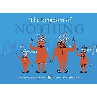 The Kingdom of Nothing by Dylan Hewitt - 9780711245266 Book