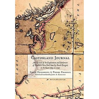 Castorland Journal - An Account of the Exploration and Settlement of N
