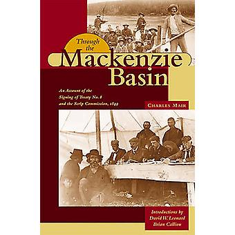 Through the Mackenzie Basin - An Account of the Signing of Treaty No.