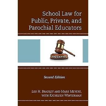 School Law for Public - Private - and Parochial Educators by Leo H. B