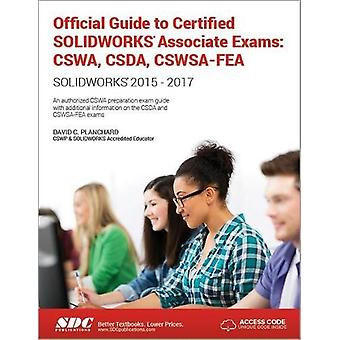 Official Guide to Certified SOLIDWORKS Associate Exams - CSWA - CSDA -