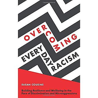 Overcoming Everyday Racism - Building Resilience and Wellbeing in the