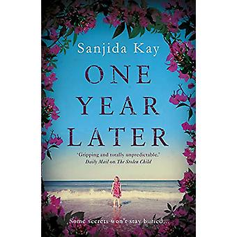 One Year Later by Sanjida Kay - 9781786492555 Book
