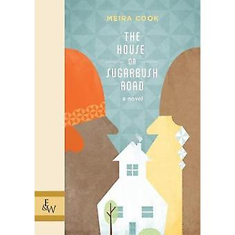 The House on Sugarbush Road by Meira Cook - 9781926531304 Book