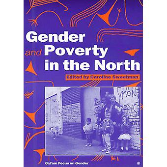 Gender and Poverty in the North by Caroline Sweetman - 9780855983932
